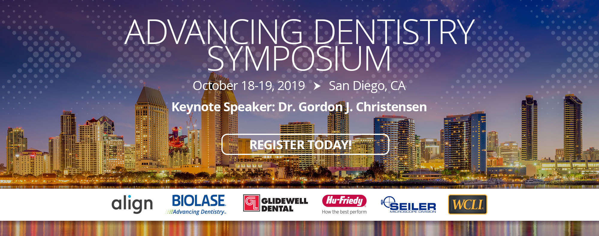 Advancing Dentistry Symposium - San Diego, CA