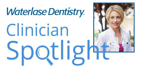 Waterlase Dentistry Clinician Spotlight
