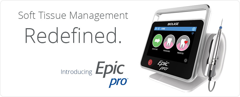 Soft-Tissue Dental Management - Epic Pro | BIOLASE