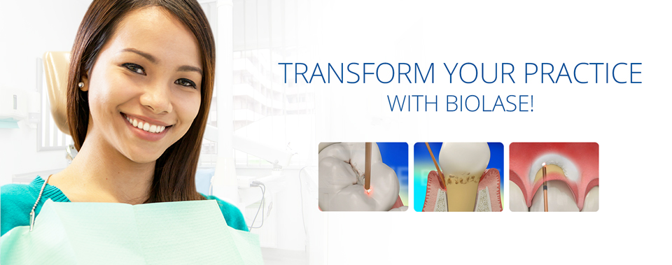 Transform Your Practice with BIOLASE!