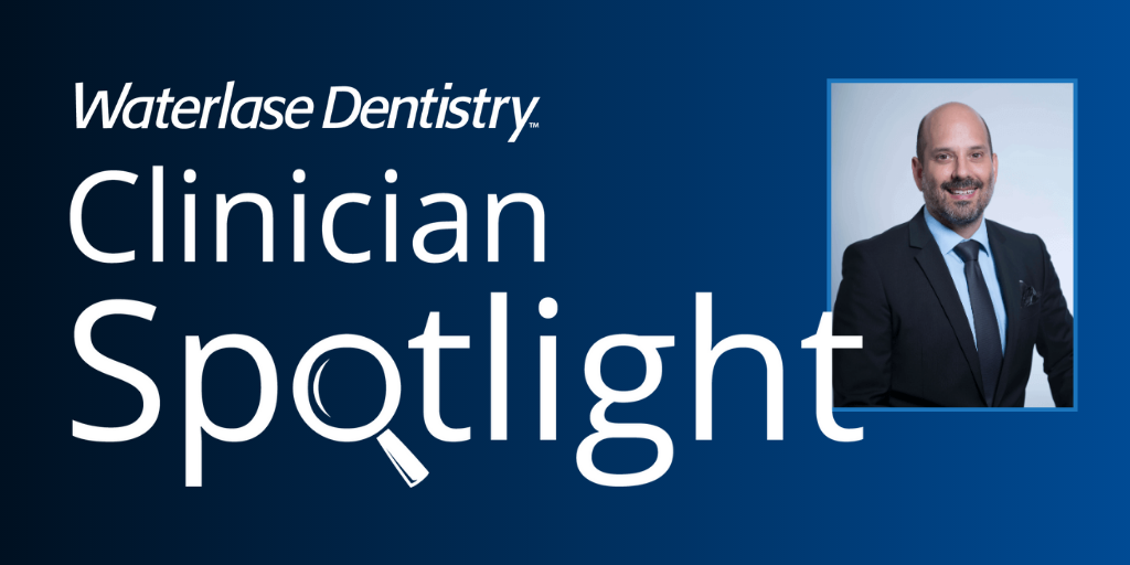 Waterlase Clinician Spotlight - Dr. Francisco Banchs