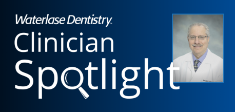 Waterlase Clinician Spotlight- Dr. Fred Barnett
