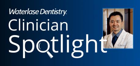 Waterlase Clinician Spotlight - Dr. Paul Chang