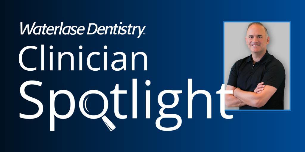 Waterlase Clinician Spotlight - James Papp, DMD