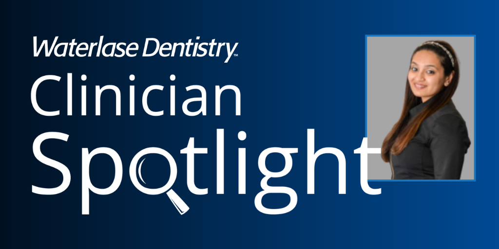 Waterlase Clinician Spotlight - Dr. Arpita Patel
