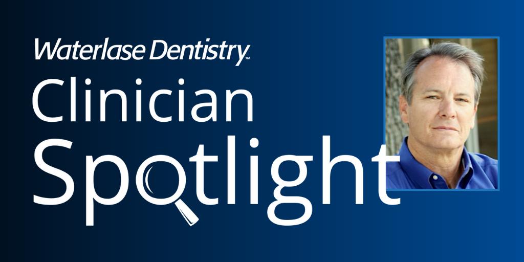 Waterlase Clinician Spotlight - Dr. Patrick Ruehle
