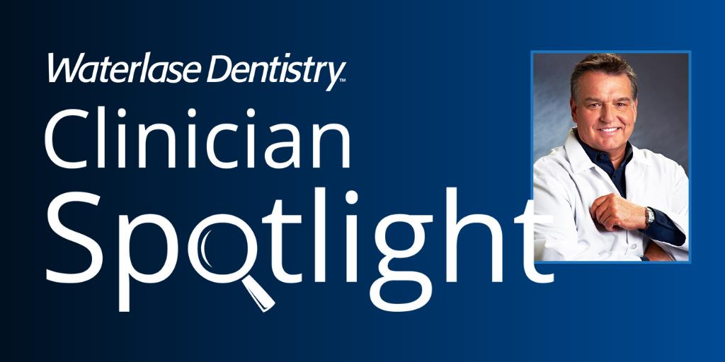 Waterlase Clinician Spotlight - Dr. Robert Wolf