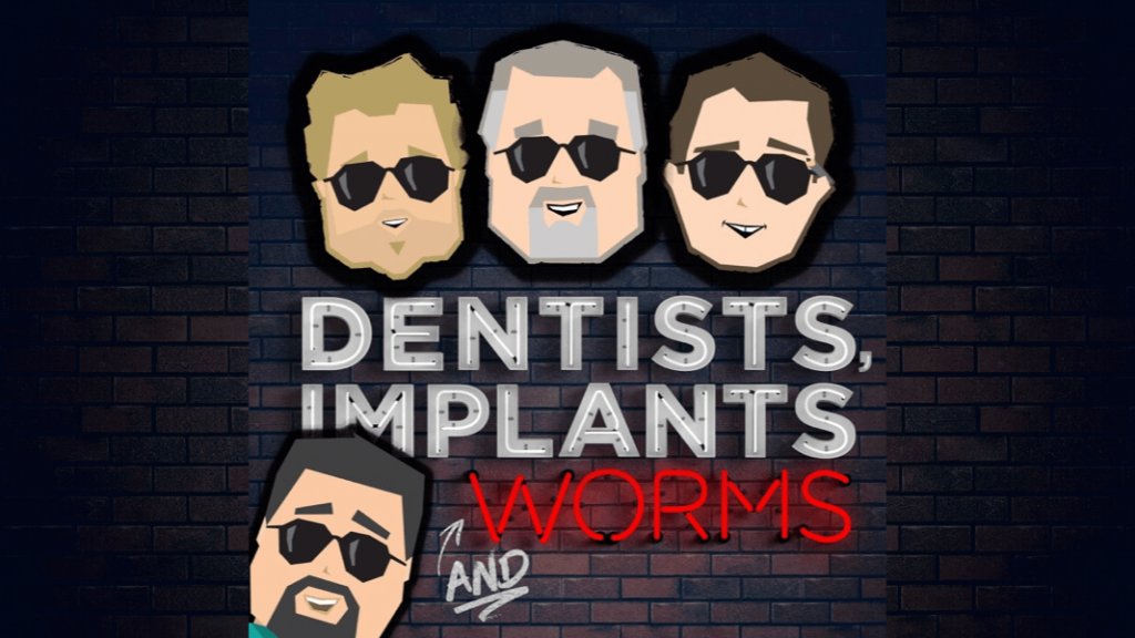 Dentists, Implants and Worms Podcast - Featuring Dr. Low