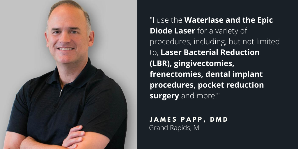 Waterlase Dentist - James Papp, DMD
